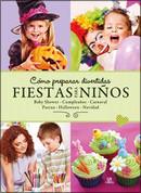Cómo preparar divertidas fiestas para niños - How to Throw Great Kids' Parties