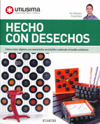 Hecho con desechos - Recycled Crafts