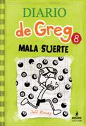 Diario de Greg 8: Mala suerte - Diary of a Wimpy Kid: Hard Luck