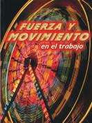 Fuerza y movimiento en el trabajo - Forces and Motion at Work