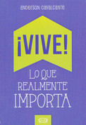 ¡Vive! Lo que realmente importa - Live! That's All that Matters