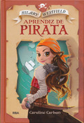 Hilary Westfield 1: Aprendiz de pirata - The Very Nearly Honorable League of Pirates: Magic Marks the Spot