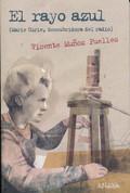 El rayo azul - Blue Beam: Marie Curie, Discoverer of Radium