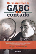 Gabo no contado - The Untold Story of Gabo