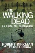 The Walking Dead: La caída del gobernador - The Walking Dead: The Fall of the Governor
