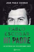 Pablo Escobar, mi padre - Pablo Escobar, My Father
