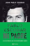 Pablo Escobar, mi padre - Pablo Escobar, My Father