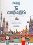 16 ciudades muy, muy importantes - 16 Very, Very Important Cities