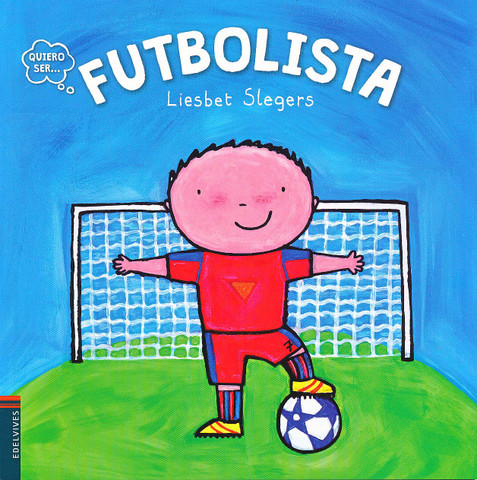 Quiero ser futbolista - I Want to Be a Soccer Player