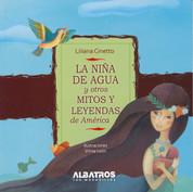La niña de agua y otros mitos y leyendas de América - The Girl from the Water and Other Latin American Myths and Legends