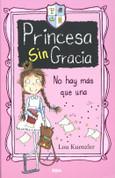 Princesa Sin Gracia: No hay más que una - Princess DisGrace. First Term at Tall Towers