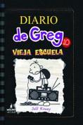 Diario de Greg 10: Vieja escuela - Diary of a Wimpy Kid 10: Old School