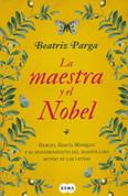 La maestra y el Nobel - The Teacher and the Nobel Laureate