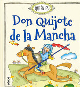 Quién es Don Quijote de la Mancha - Who Is Don Quixote?