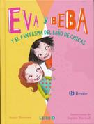 Eva y Beba y el fantasma del baño de chicas - Ivy and Bean and the Ghost that Had to Go