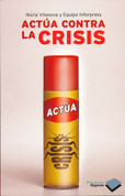 Actúa contra la crisis - Act Against the Crisis