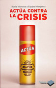 Actúa contra la crisis - Act Against the Crisis