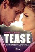 Tease - Tease: The Ivy Chronicles