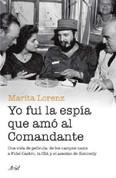Yo fui la espía que amó al Comandante - I Was the Spy Who Loved the Commandant