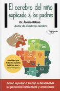 El cerebro del niño explicado a los padres - Understanding Your Child's Brain