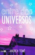 Entre dos universos - Between Two Universes