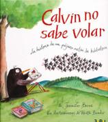 Calvin no sabe volar - Calvin Can't Fly: The Story of a Bookworm Birdie
