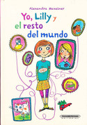 Yo, Lilly y el resto del mundo - Me, Lilly, and the Rest of the World