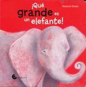 ¡Qué grande es un elefante! - Elephants Are Huge!