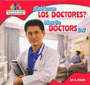 ¿Qué hacen los doctores?/What Do Doctors Do?