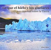 Lo que el hielo y los glaciares nos enseñan sobre la Tierra - Investigating Ice and Glaciers