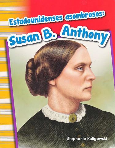 Estadounidenses asombrosos: Susan B. Anthony - Amazing Americans: Susan B. Anthony