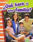 ¿Qué hace a una familia? - What Makes a Family?
