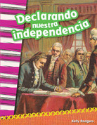 Declarando nuestra independencia - Declaring Our Independence