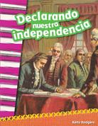 Declarando nuestra independencia - Declaring Our Independence