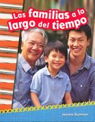 Las familias a lo largo del tiempo - Families Throughout Time