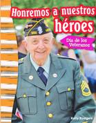 Honremos a nuestros héroes: Día de los Veteranos - Remembering Our Heroes: Veterans' Day