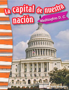 La capital de nuestra nación: Washington D.C. - Our Nation's Capital: Washington D.C.