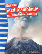 Nuestro medio ambiente en constante cambio - Our Ever-Changing Environment