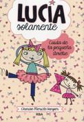 Lucía Solamente: Cuida de la pequéna Amélie - Just Grace and the TerribleTutu