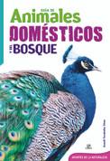 Guía de animales domésticos y del bosque - Guide to Domesticated and Forest Animals