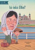 ¿Qué fue la Isla Ellis? - What Was Ellis Island?