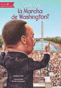 ¿Qué fue la Marcha de Washington? - What Was the March on Washington?
