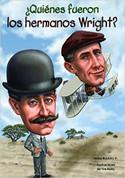 ¿Quienes fueron los hermanos Wright? - Who Were the Wright Brothers?