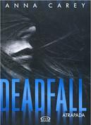 Deadfall. Atrapada - Deadfall