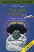 ¡Me vale madres! - I Don't Give a Damn! Mexican Mantras for Freeing Your Spirit
