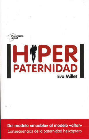 Hiperpaternidad - Helicopter Parents