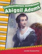 Estadounidenses asombrosos: Abigail Adams - Amazing Americans: Abigail Adams