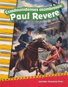 Estadounidenses asombrosos: Paul Revere - Amazing Americans: Paul Revere