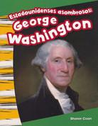 Estadounidenses asombrosos: George Washington - Amazing Americans: George Washington