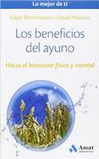 Los beneficios del ayuno - The Benefits of Fasting
